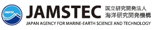 国立研究開発法人 海洋研究開発機構 Japan Agency for Marine-Earth Science and Technology (JAMSTEC)